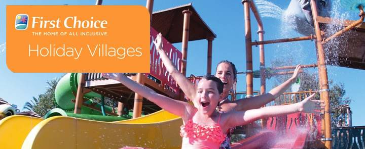 Holiday Villages from First Choice holidays- the home of all inclusive