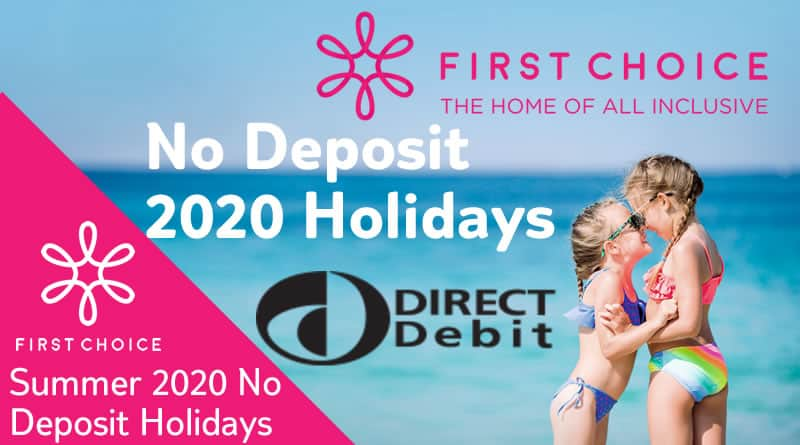 first choice 2020 no deposit holidays