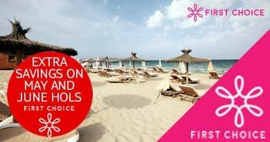 First Choice extra savings on May and June Holidays